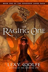 The Raging One (The Sundered Lands Saga Book 1)