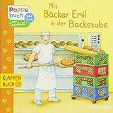 Mit Bäcker Emil in der Backstube: Klappenbuch Berufe (Bilderbuch ab 2 Jahre)
