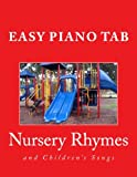 Nursery Rhymes and Children's Songs: Easy Piano Tab