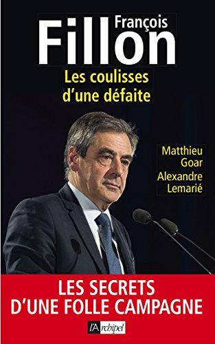 François Fillon: Les coulisses d'une défaite