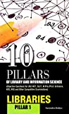 Libraries (10 Pillars of Library & Information Science)