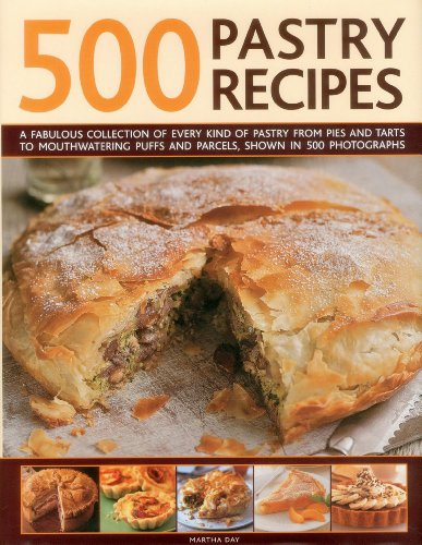 500 Pastry Recipes: A Fabulous Collection of Every Kind of Pastry from Pies and Tarts to Mouthwatering Puffs and Parcels, Shown in 500 Photographs China Pie Dish