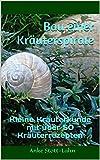 Bau einer Kräuterspirale: Kleine Kräuterkunde mit über 50 Kräuterrezepten