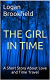 The Girl In Time by Logan Brookfield