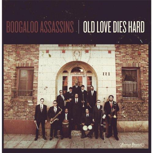 Old Love Dies Hard [Vinyl LP] (Boogaloo Assassins)