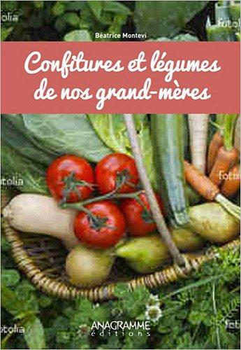 Confitures et légumes de nos grand-mères