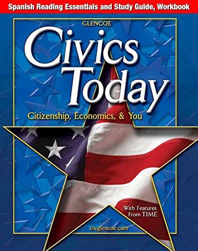 Civics Today: Citizenship, Economics And You, Spanish Reading Essentials And Study Guide por McGraw-Hill