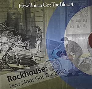 How Britain Got The Blues Vol 4 (How Mods Got The Blues)