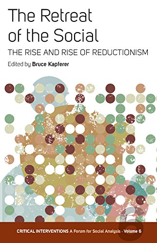 The Retreat of the Social: The Rise and Rise of Reductionism (Critical Interventions: A Forum for Social Analysis)