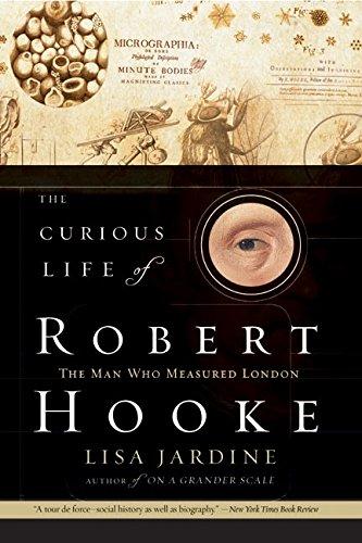 The Curious Life of Robert Hooke: The Man Who Measured London por Lisa Jardine