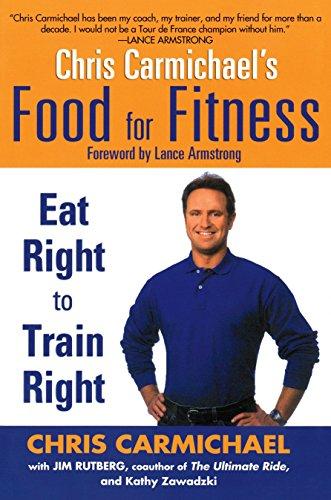 Chris Carmichaels Food for Fitness: Eat Right to Train Right por Chris Carmichael