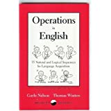 Operations in English: 55 Natural and Logical Sequences for Lanuage Acquistion by Gayle Nelson (1993-03-01)