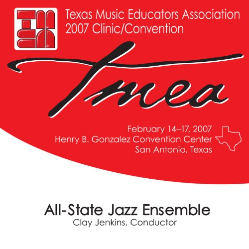 2007-texas-music-educators-association-tmea-all-state-jazz-ensemble