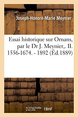 Essai historique sur Ornans, par le Dr J. Meynier,. II. 1556-1674. - 1892