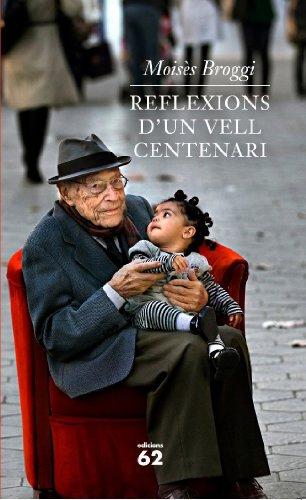 Reflexions d'un vell centenari (Biografies i Memries Book 85) (Catalan Edition)