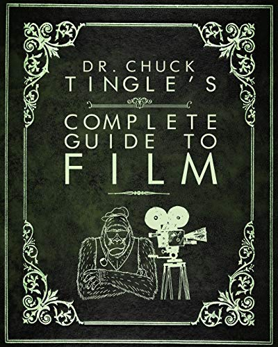 Dr. Chuck Tingle's Complete Guide To Film