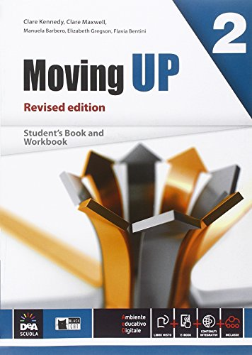 Moving up. Student's book-Workbook. Per le Scuole superiori. Con e-book. Con espansione online: 2