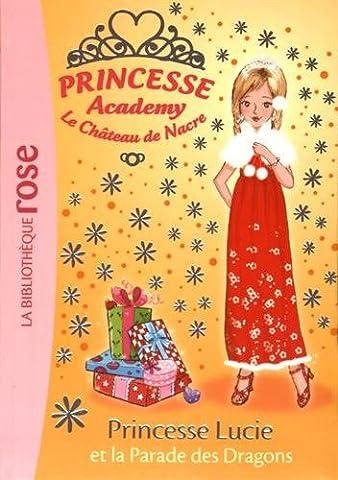 Princesse Academy 49 - Princesse Lucie et la parade des