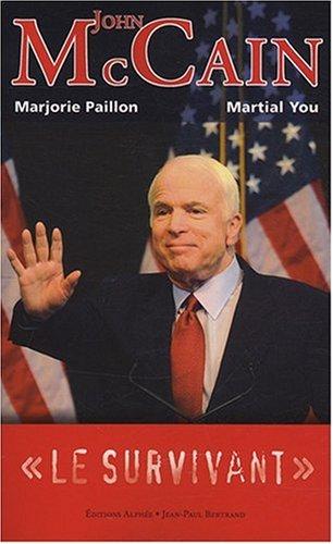 John McCain, le survivant par Marjorie Paillon