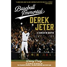 Baseball Immortal Derek Jeter: A Career in Quotes (Baseball Immortals)