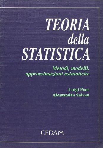 Teoria della statistica. Metodi, modelli, approssimazioni asintotiche
