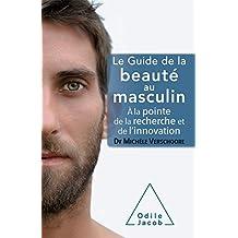 Le Guide de la beauté au masculin: À la pointe de la recherche et de l'innovation
