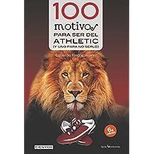 100 motivos para ser del Athletic (Cien x 100)