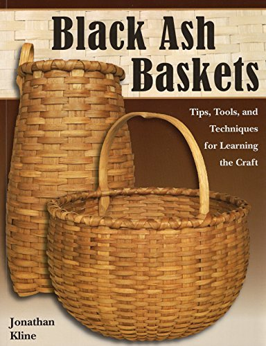 Black Ash Baskets: Tips, Tools, & Techniques for Learning the Craft by Jonathan Kline (2011-03-02) par Jonathan Kline
