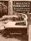Kulunut Porraspuu: Pienen tytön tarinoita 1950-luvun alussa. (Finnish Edition)