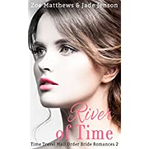 River of Time (Time Travel/ Mail-Order Bride Romance Series, Book 2) (Time Travel/Mail-Order Brides Romance Series) (English Edition)