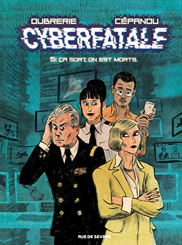 Cyberfatale, Si on sort, on est morts par Cepanou