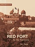 Dilli's Red Fort - By the Yamuna