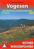 Vogesen: Die schönsten Tal- und Höhenwanderungen. 51 Touren. Mit GPS-Daten. (Rother Wanderführer) - Bernhard Pollmann