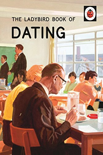 The Ladybird Book Of Dating (Ladybirds for Grown-Ups) por Vv.Aa.