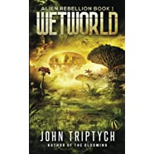 Wetworld: Volume 1 (Alien Rebellion)