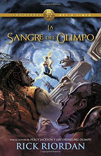 La sangre de Olimpo / The Blood of Olympus (Los heroes del Olimpo / The Heroes of Olympus) por Rick Riordan