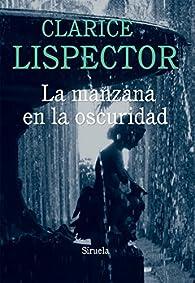 La Manzana En La Oscuridad par Clarice Lispector
