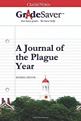 GradeSaver (TM) ClassicNotes: A Journal of the Plague Year