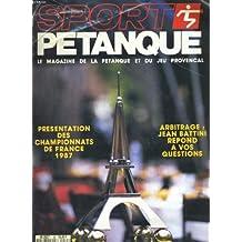 Sport petanque n°35. la magazine de la petanque et du jeu provencal. presentations des championnats de france 1987. arbitrage: jean battini repond a vos question
