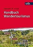 Handbuch Wandertourismus: für Ausbildung und Praxis