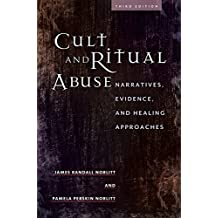 Cult and Ritual Abuse: Narratives, Evidence, and Healing Approaches, 3rd Edition (English Edition)