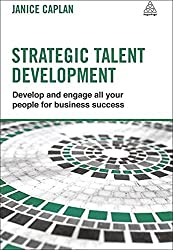 [(Strategic Talent Development: Develop and Engage All Your People for Business Success)] [ By (author) Janice Caplan ] [September, 2013]