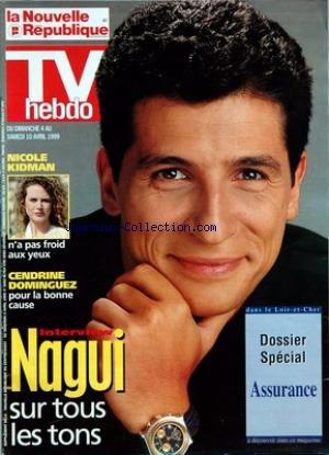 TV HEBDO LA NOUVELLE REPUBLIQUE [No 16553] du 02/04/1999 - nagui sur tous les tons dossier assurance nicole kidman - cendrine dominguez
