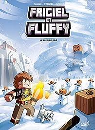 Frigiel et Fluffy, tome 4 : Le Royaume gelé par Jean-Christophe Derrien