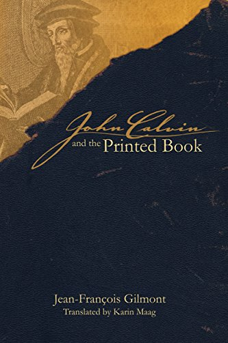 new pdf release john calvin and the printed book sixteenth century