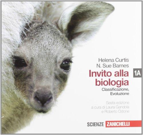 Invito alla biologia. Vol. 1A: Classificazione ed evoluzione. Per le Scuole superiori. Con espansione online