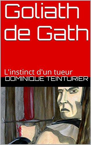 goliath-de-gath-linstinct-dun-tueur-french-edition
