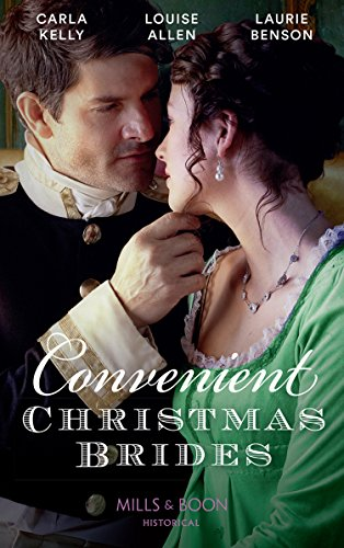 Convenient Christmas Brides: The Captain's Christmas Journey / The Viscount's Yuletide Betrothal / One Night Under the Mistletoe (Mills & Boon Historical) (English Edition)