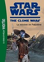 Star Wars Clone Wars 09 - La mission de Palpatine