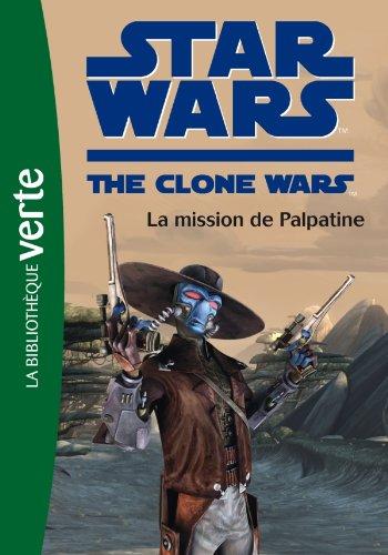 Star Wars Clone Wars 09 - La mission de Palpatine par